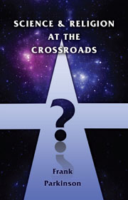Science and Religion at the Crossroads